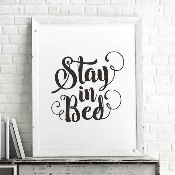 Stay in Bed http://www.amazon.com/dp/B0176KQIR0  inspirational quote word art print motivational poster black white motivationmonday minimalist shabby chic fashion inspo typographic wall decor