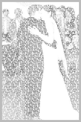Website that allows you to turn your picture into words. Cute idea, for home or as a gift! First song lyrics: