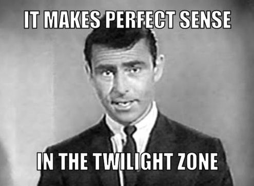Image result for twilight zone meme