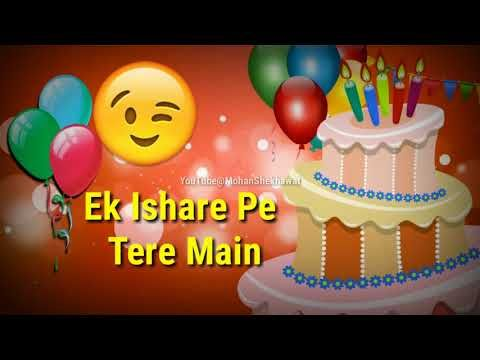 Happy Birthday 2018 Whatsapp Status Song Special Video