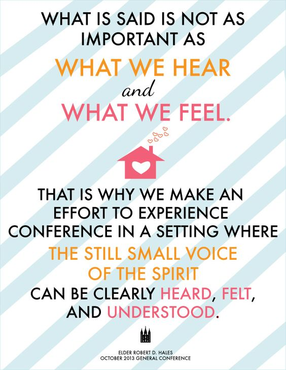 Really great quote to hang up in your home to help your family get ready for General Conference!: