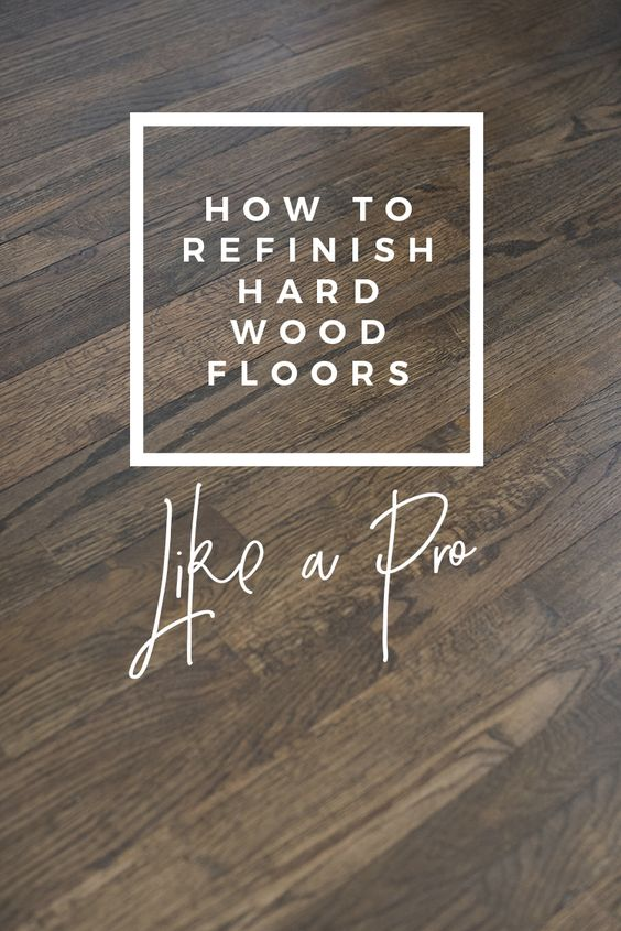 How To Refinish Hardwood Floors Like A Pro