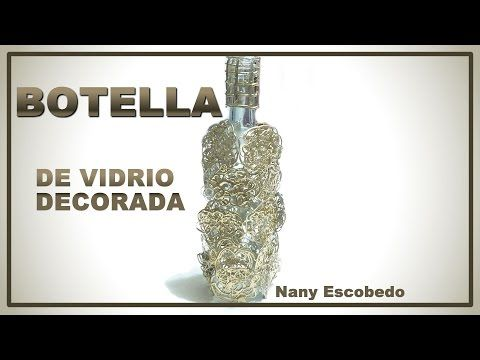 Diy, Decorando Botella de Vidrio Mirna y sus manus. Decorating Glass Bottle - YouTube