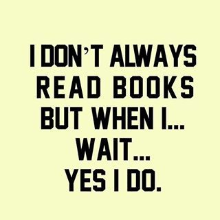 guilty as charged :) | 19 Hilarious Jokes All Book Nerds Will Appreciate: