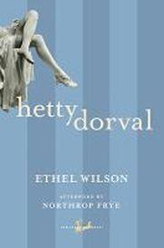 Hetty Dorval by: Ethel Wilson - February 2012 @ St. Thomas Public Library