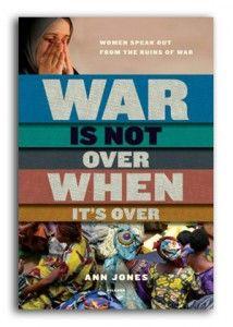War is Not Over When It's Over -- Ann Jones