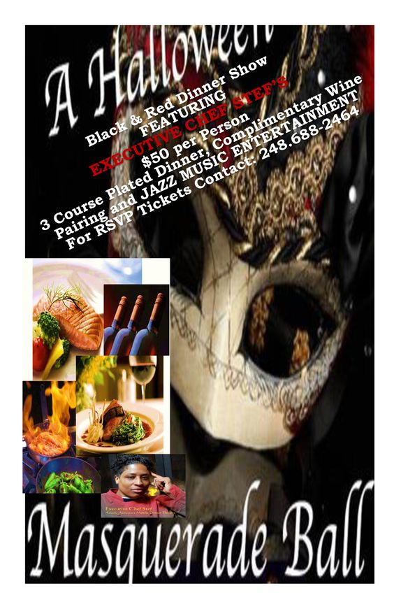 """JazzHeads & Fine Diners...  Actively Looking for a """"Collaborating Venue Location"""" here in Michigan for a 2014 HALLOWEEN Adult Themed PRIVATE Plated Dinner & Jazz Party....  I am putting together a 2014 BLACK & RED MASQUERADE BALL HALLOWEEN DINNER SHOW and will be providing a Fine Dining 3 Course """"Plated"""" Appetizer, Dinner Entree, and Chef Dessert Special with Complimentary Wine Paring and JAZZ MUSIC ENTERTAINMENT... For $50 Per Person ~ RSVP Dinner Show Tickets..."""
