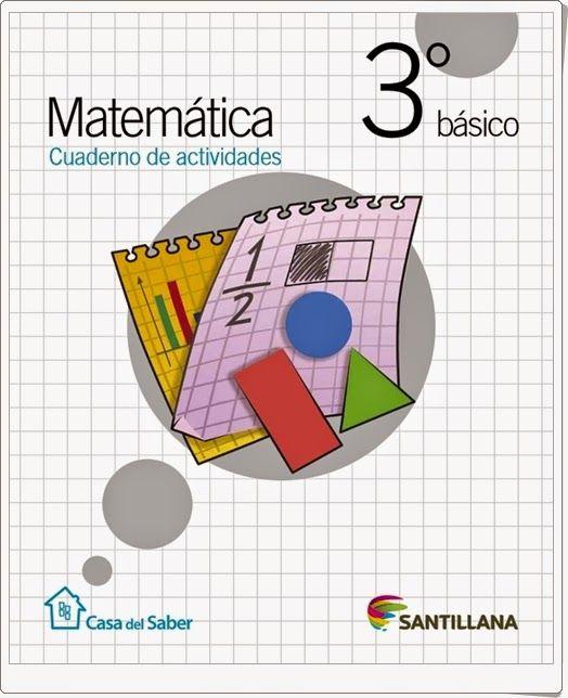 Cuaderno de actividades de Matemáticas para 3º de Primaria, de la Editorial Santillana en Chile. Publicado por el Colegio Público José Calderón de Málaga.