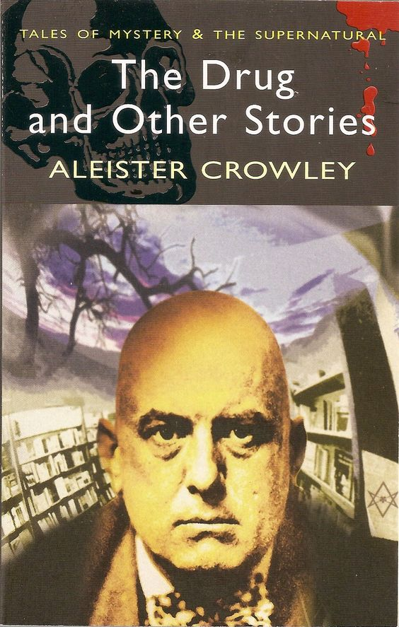 The Drug and Other Stories (Tales of Mystery & the Supernatural), Aleister Crowley