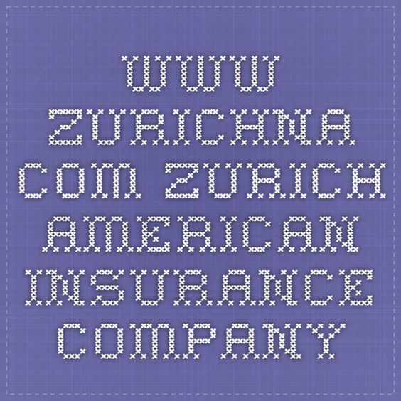 Www Zurichna Com Zurich American Insurance Company With Images