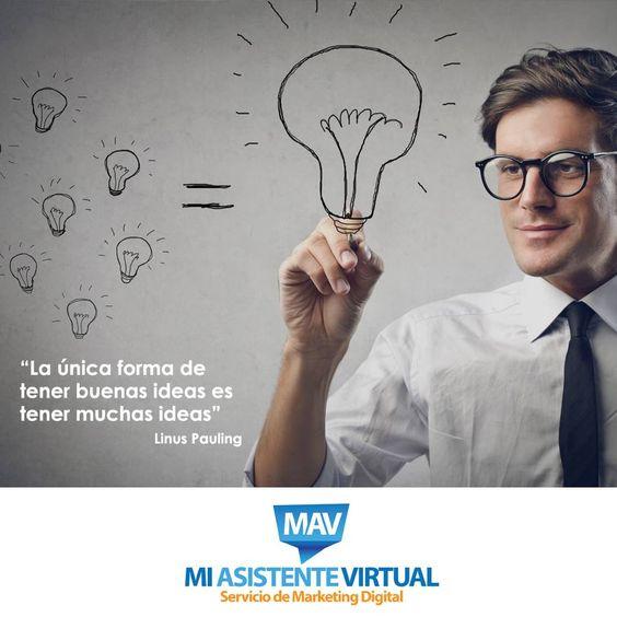 La única forma de tener buenas ideas es tener muchas ideas ;) Visita nuestro sitio web: www.miasistentevirtual.biz  #Motivación #MiAsistenteVirtual #Emprendedores