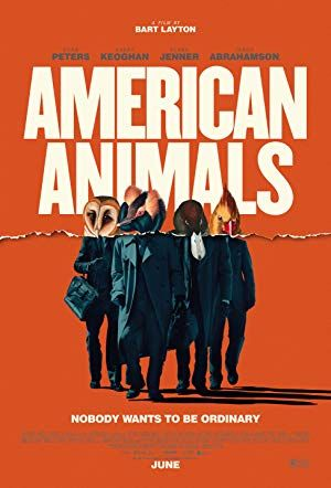 American Animals Poster American Animals Animal Posters Full Movies Online Free