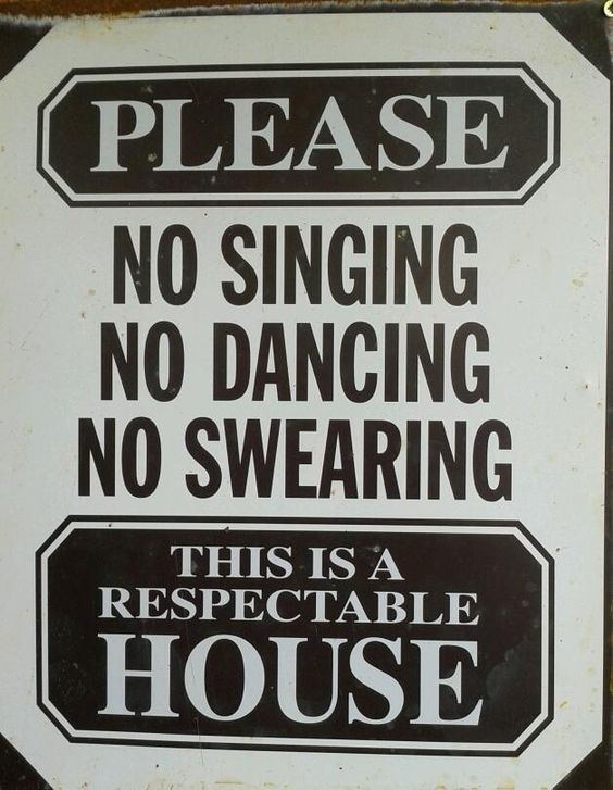 Please, no singing, no dancing, no swearing: This is a ...
