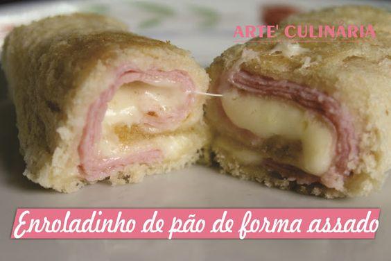 Arte'Culinária-Por Tata Pereira: Enroladinho de pão de forma assado
