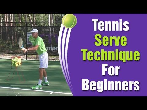 Tennis Serve Technique For Beginners How To Serve Tips Youtube Tennis Serve Tennis How To Play Tennis