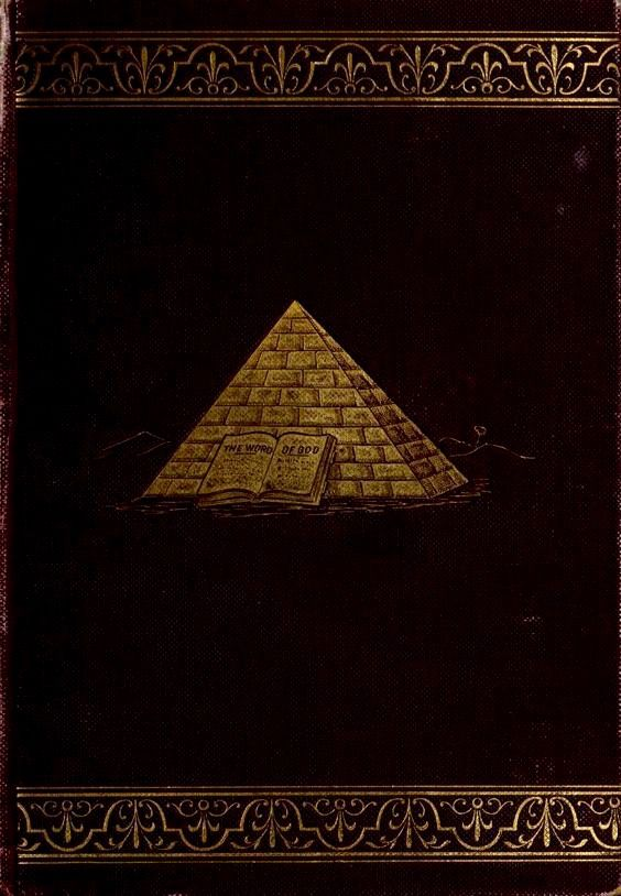 The Great Pyramid, by modern science, an independent witness, to the literal…