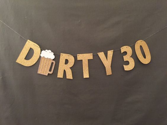 Dirty Thirty Banner, Dirty 30 Banner, 30th birthday party banner, Birthday Party Decor, 30th Birthday Party garland by urenvited on Etsy https://www.etsy.com/listing/220034706/dirty-thirty-banner-dirty-30-banner-30th
