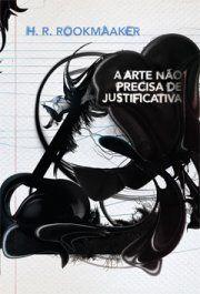 Livro: A Arte Não Precisa de Justificativa