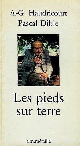Les Pieds sur terre (Collection Traversées) de André-Georges Haudricourt, http://www.amazon.fr/dp/B0014IYY2M/ref=cm_sw_r_pi_dp_olMusb1R71DN8