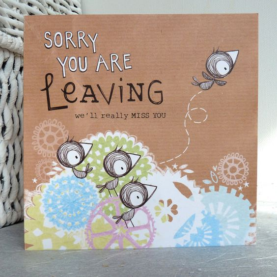 Sorry You Are Leaving Card