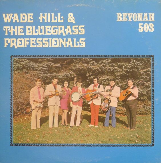 Wade hill and the bluegrass professionals | wade hill and the bluegrass professionals