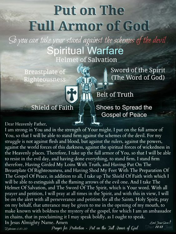http://lordjesussaves.wordpress.com/2014/08/16/the-full-armor-of-god/  The Full Armor of God   ~Prayer For Protection~ Ephesians 6:10-20: