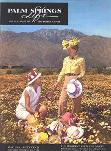 May 1962 ABOUT THE COVER: Years ago Mrs. Frank H. Bennett (standing) formed the habit of placing desert wildflowers in her western hat while riding horseback over the many fascinating trails nearby Palm Springs. This was created the now famed Palm Springs Hat. The setting for the May cover are the grounds of Edward F. Bishop's CoCo Cabana Hotel on Araby Drive.:
