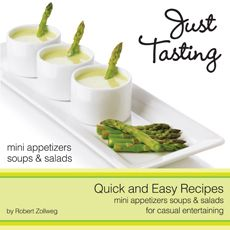 New Just Tasting by Robert Zollweg (2011, Paperback) Cooking Culinary Food
