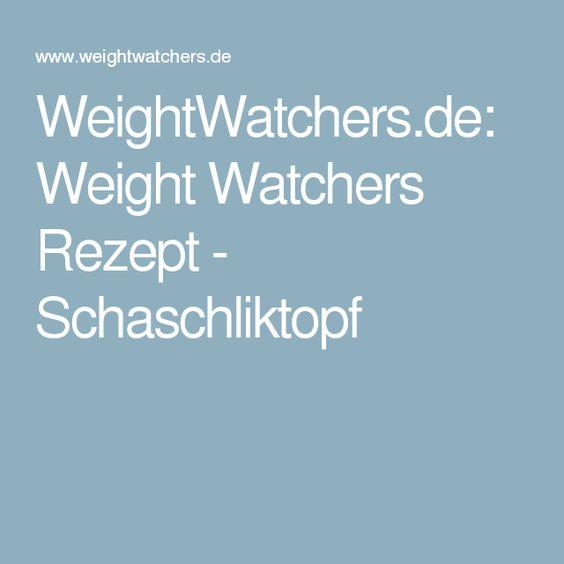 WeightWatchers.de: Weight Watchers Rezept - Schaschliktopf