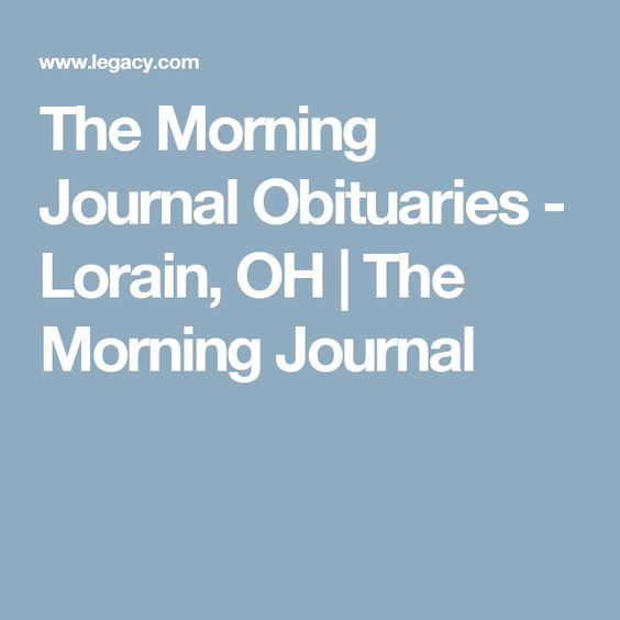 The Morning Journal Obituaries - Lorain, OH | The Morning Journal