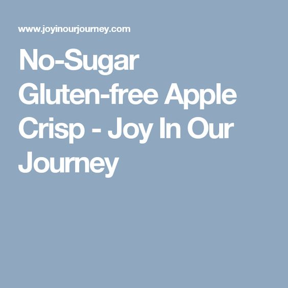 No-Sugar Gluten-free Apple Crisp - Joy In Our Journey