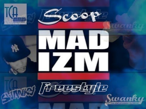 """Scoop """"Mad Izm Freestyle"""" [Audio] ♫ (+playlist)"""