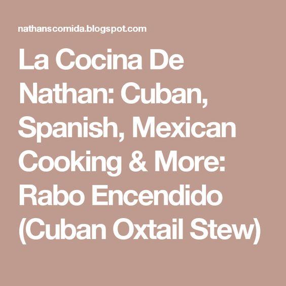 La Cocina De Nathan: Cuban, Spanish, Mexican Cooking & More: Rabo Encendido (Cuban Oxtail Stew)