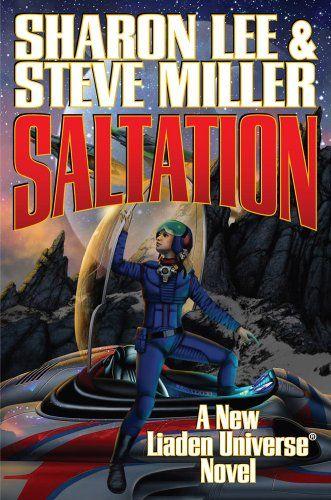 Saltation Authors: Sharon Lee , Steve Miller Year: 2010-04-20 Publisher: Baen  Cover: David B. Mattingly