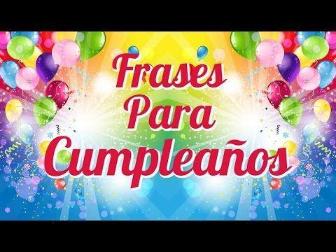 Frases para Cumpleaños - felicitaciones para el amigo, para dedicar en cumpleaños - YouTube