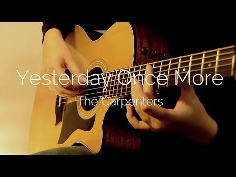 The Carpenters Yesterday Once More Fingerstyle Acoustic Guitar Youtube In 2020 Guitar Youtube Guitar Acoustic Guitar