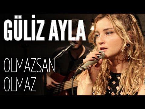 Guliz Ayla Olmazsan Olmaz Joyturk Akustik Youtube Ayi Sarkilar Muzik