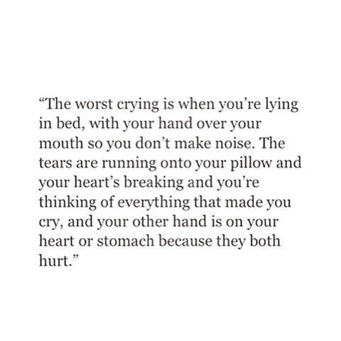 Crying sad quotes stay strong the worst kind of crying heartbreak