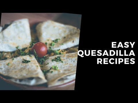 Best Quesadillas Recipes Tiktok Compilation Youtube Quesadilla Recipes Quesadilla Recipes Easy Recipes