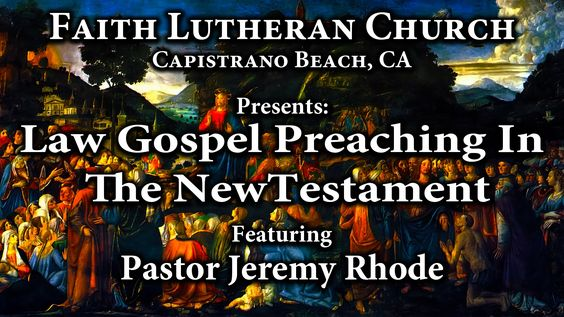 "Pastor Jeremy Rhode ""Law Gospel Preaching in the New Testament"""