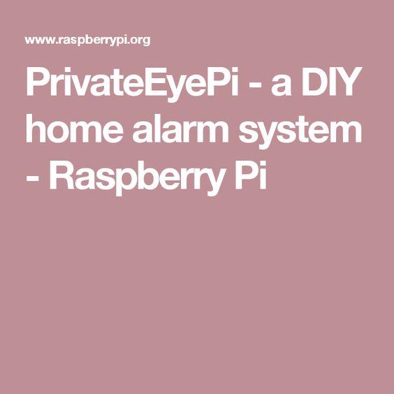 PrivateEyePi - a DIY home alarm system - Raspberry Pi