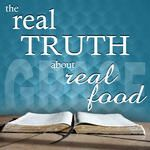 "We Can't ""Name and Claim"" Our Health {The Real Truth about Real Food}"