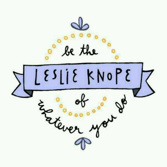 parks and rec, Leslie knope is the best