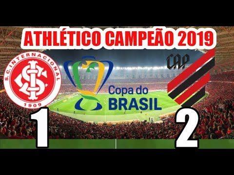 Melhores Momentos Internacional 1 X 2 Athletico Pr Hd Furacao Campeao Campeao Campeoes Copa Do Brasil Copa Brasil