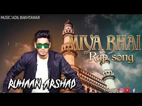 Miya Bhai Hyderabadi Rap Song Remix Ruhaan Arshad Youtube New Song Download Rap Songs New Rap Songs