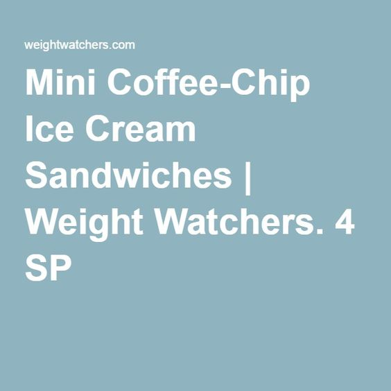 Mini Coffee-Chip Ice Cream Sandwiches | Weight Watchers. 4 SP