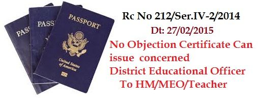 Rc No 212 DEO Can Issue Passport No Objection Certificate Director Of  School Education Has Issued Rc No : 212/Ser.IV/2014 Dt: 27/02/2015  Regarding U2026  Noc Certificate For Passport