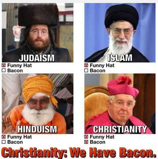 CHRISTIANITY:  WE HAVE BACON
