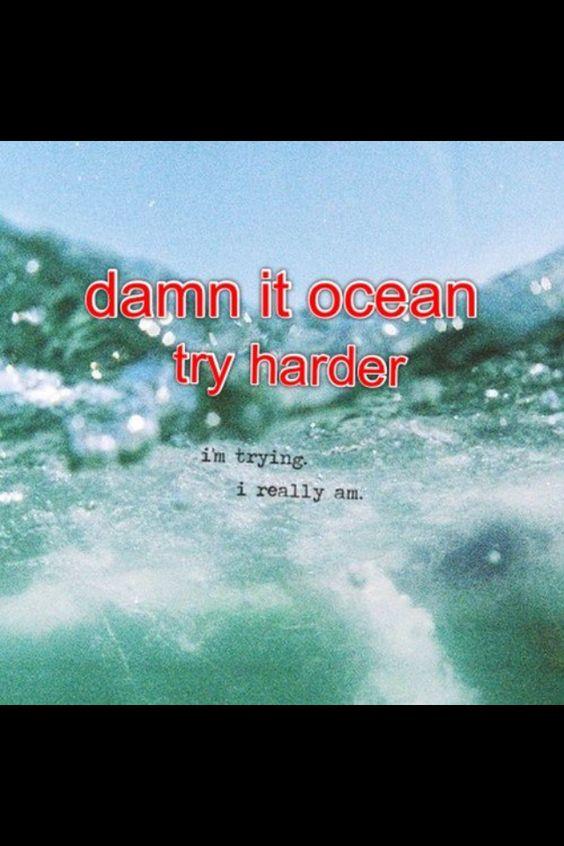 stupid ocean!!