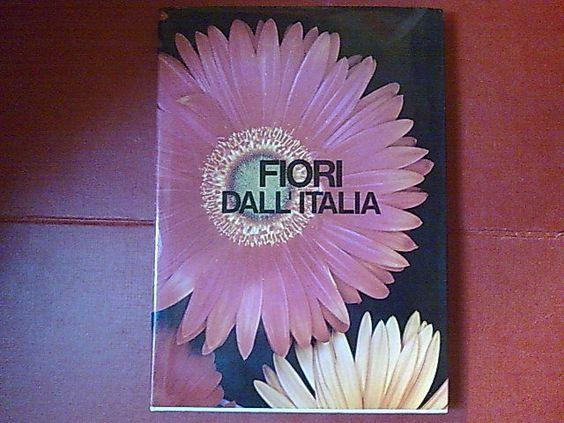 #fiori #flora #botanica #libri FIORI DALL'ITALIA - Libro fotografico 96 piante italiane (1972)